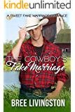 The Cowboy's Fake Marriage: A Sweet Fake Marriage Romance Book One