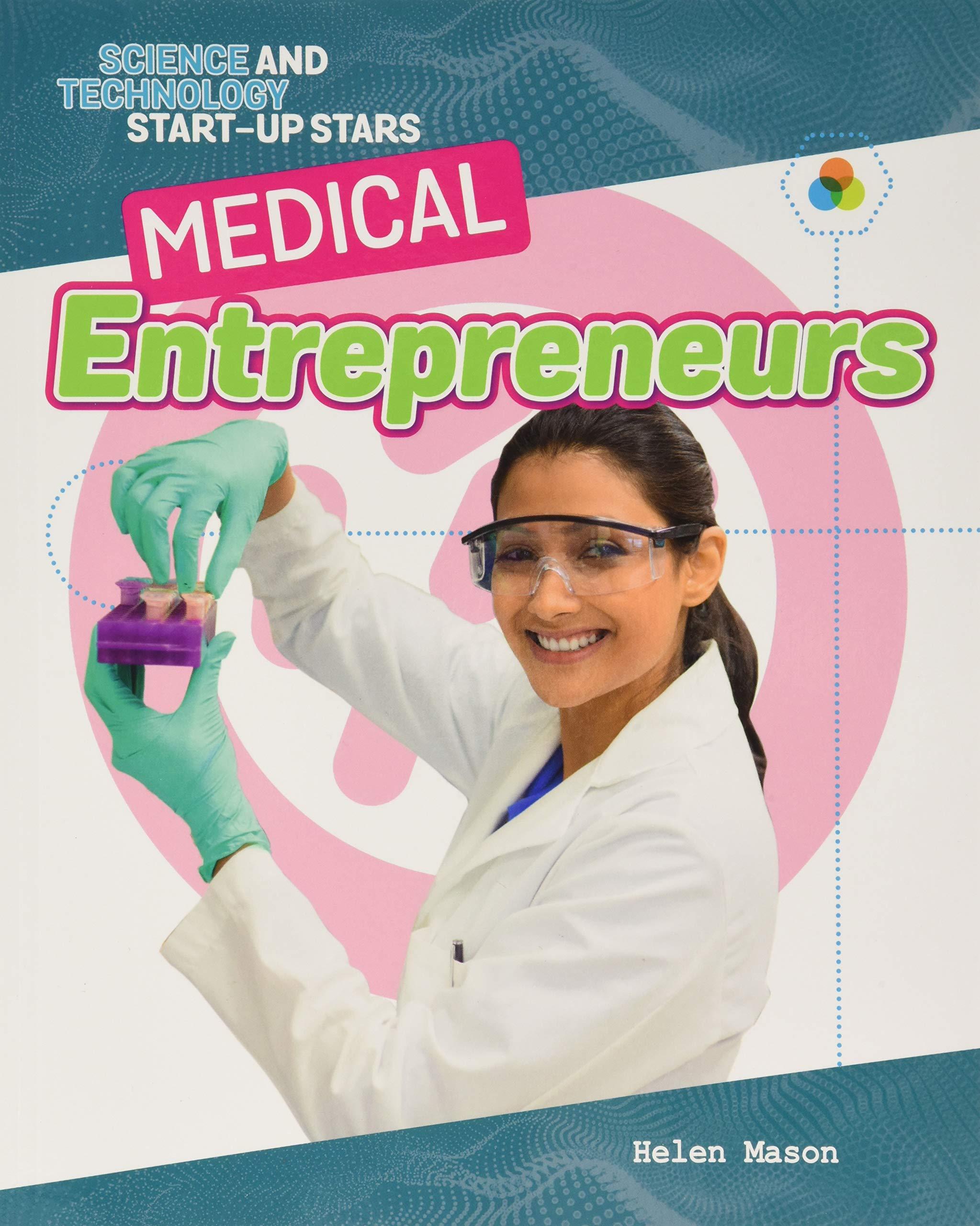 Download Medical Entrepreneurs (Science and Technology Start-Up Stars) pdf epub