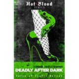 Deadly After Dark: Tales of Erotic Horror (The Hot Blood Series)