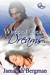 Whipped Cream Dreams (Sweet Treat Series Book 1) Kindle Edition