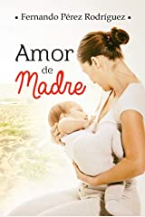 Amor de madre (Spanish Edition) Kindle Edition