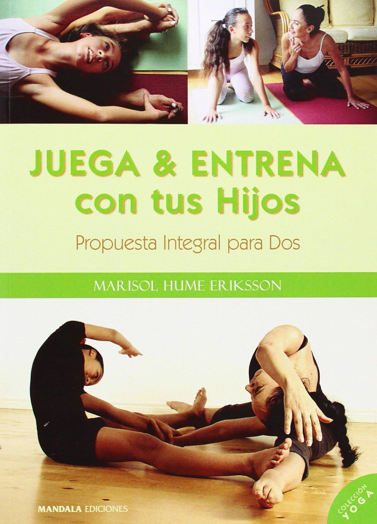 JUEGA Y ENTRENA CON TUS HIJOS: PROPUESTA INTEGRAL PARA DOS ...
