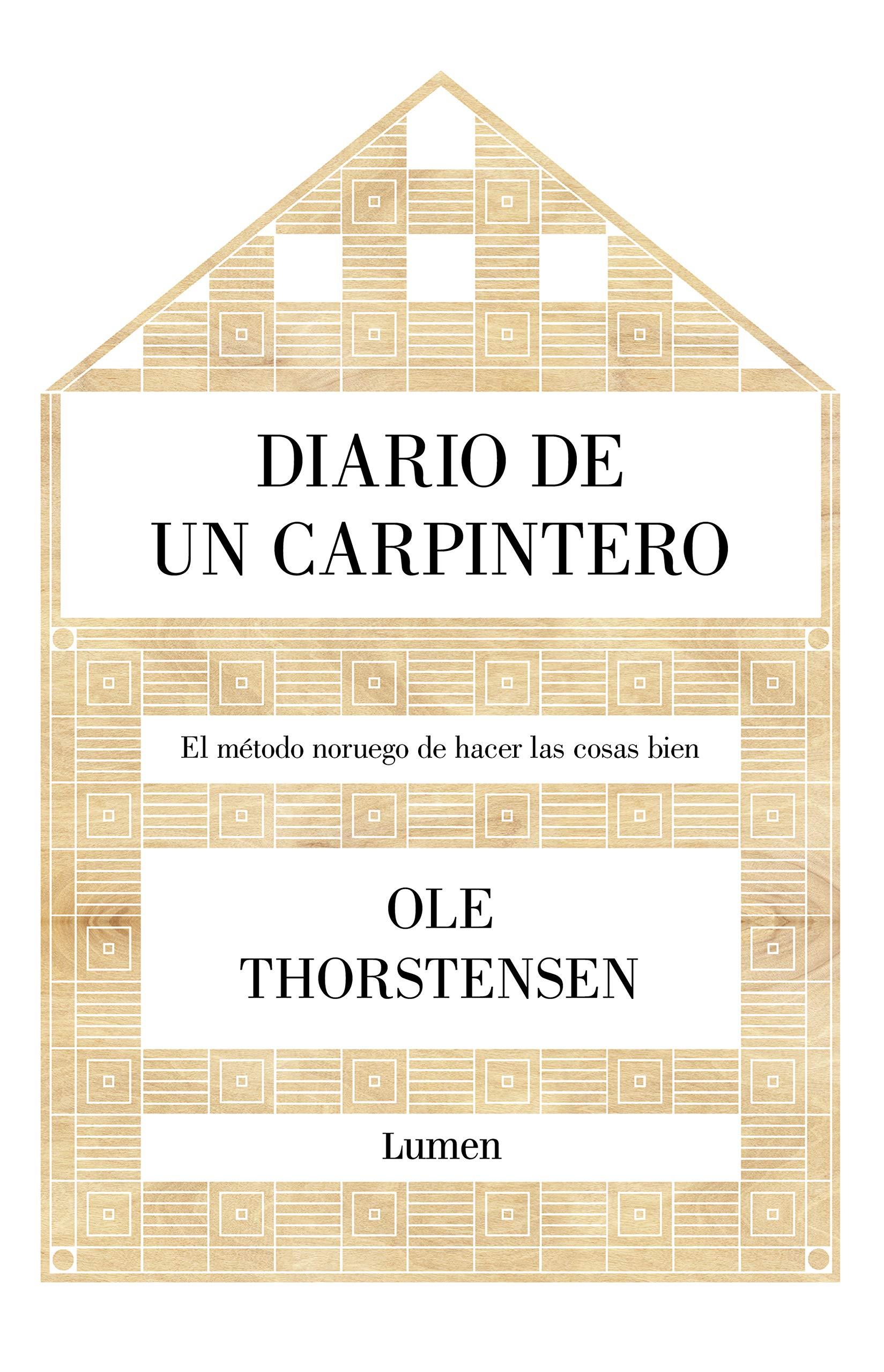 Diario de un carpintero: El método noruego de hacer las cosas bien