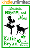 Meatballs, Mayhem, and Max: And a Crazy Little Thing Called Love (The WOOF Books Book 2)