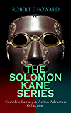 THE SOLOMON KANE SERIES – Complete Fantasy & Action-Adventure Collection: Premium Collection of Sword and Sorcery…