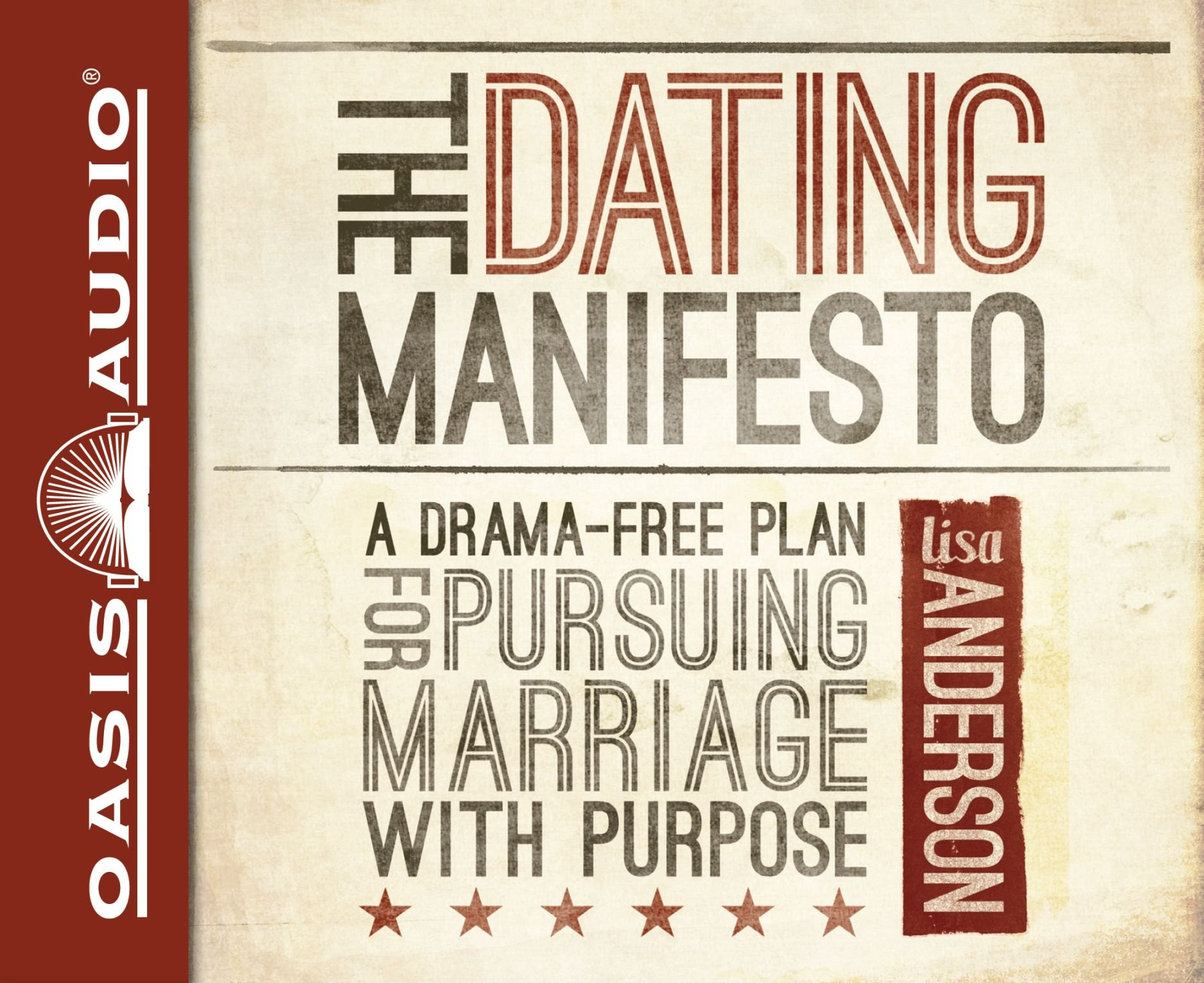 The Dating Manifesto: A Drama-Free Plan for Pursuing Marriage with