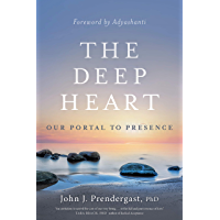 The Deep Heart: Our Portal to Presence (English Edition)