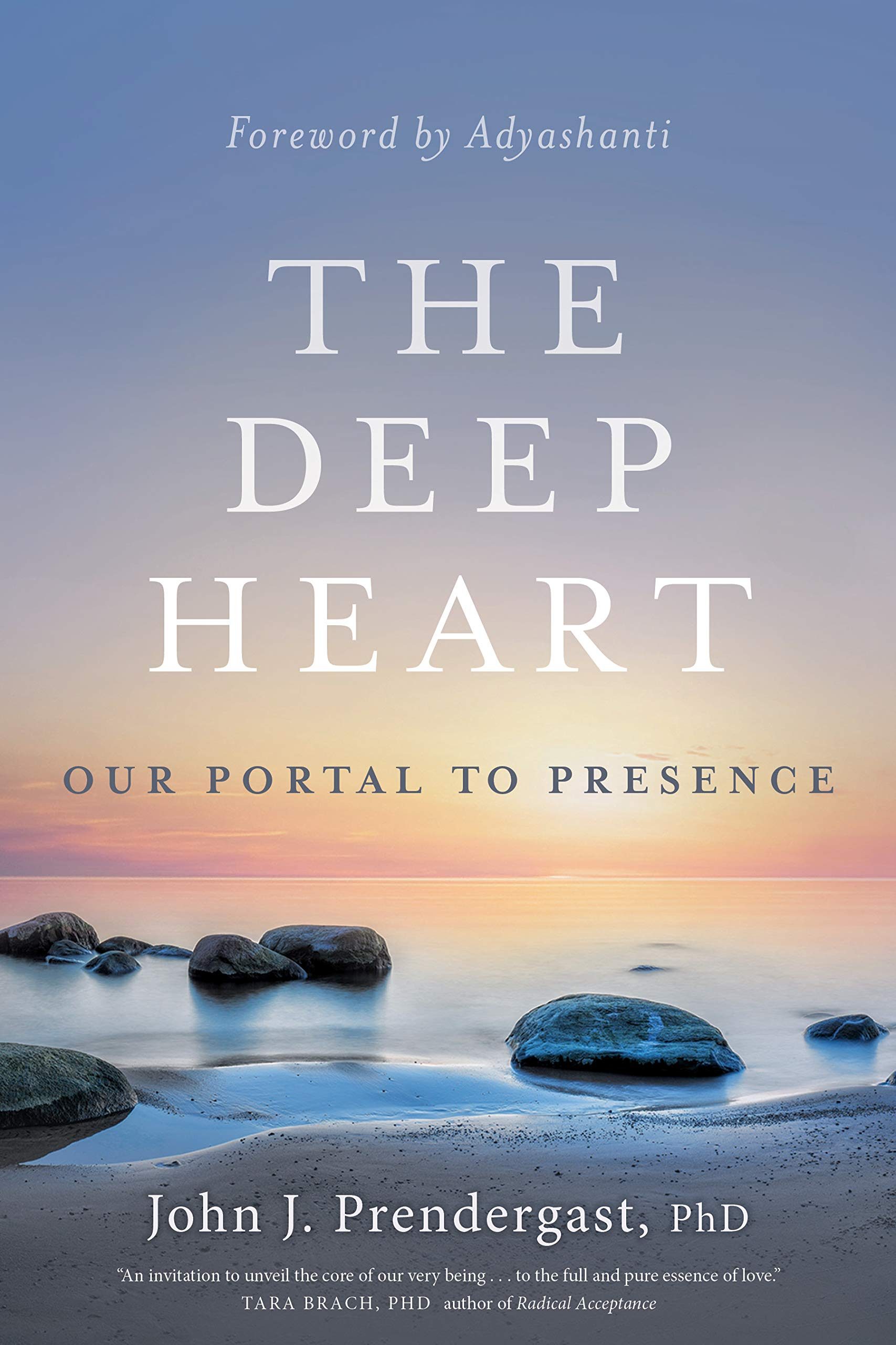 The Deep Heart  Our Portal To Presence  English Edition