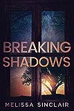 Breaking Shadows (Darkness Falls Book 2)