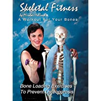 Skeletal Fitness by Mirabai Holland:A Workout For Bones