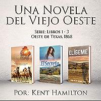 Una Novela del Viejo Oeste Serie (Libros 1-3