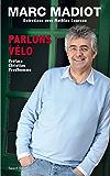 Marc Madiot, Parlons vélo : Entretiens avec Mathieu Coureau