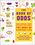 Book of Odds: From Lightning Strikes to Love at First Sight, the Odds of Everyday Life