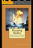 Burning Skillet: Southern Fried Infrastructure (Grid Down Prepper Up Book 2)