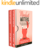 Mindset Matters: 2 Books in 1: Let Love Shape Your Life, Your Best Gift Ever: How to Think, Love Yourself More, and…