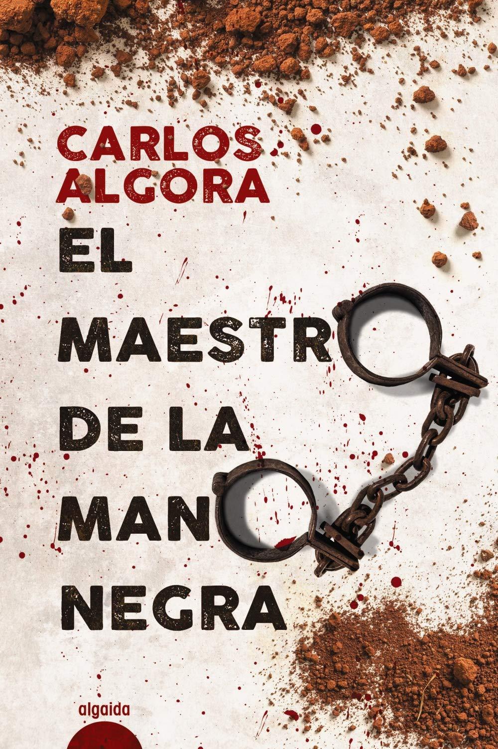 El maestro de la mano negra ALGAIDA LITERARIA - ALGAIDA NARRATIVA: Amazon.es: Algora, Carlos: Libros