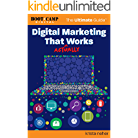 Digital Marketing That Actually Works the Ultimate Guide: Discover Everything You Need to Build and Implement a Digital Marketing Strategy That Gets Results (English Edition)