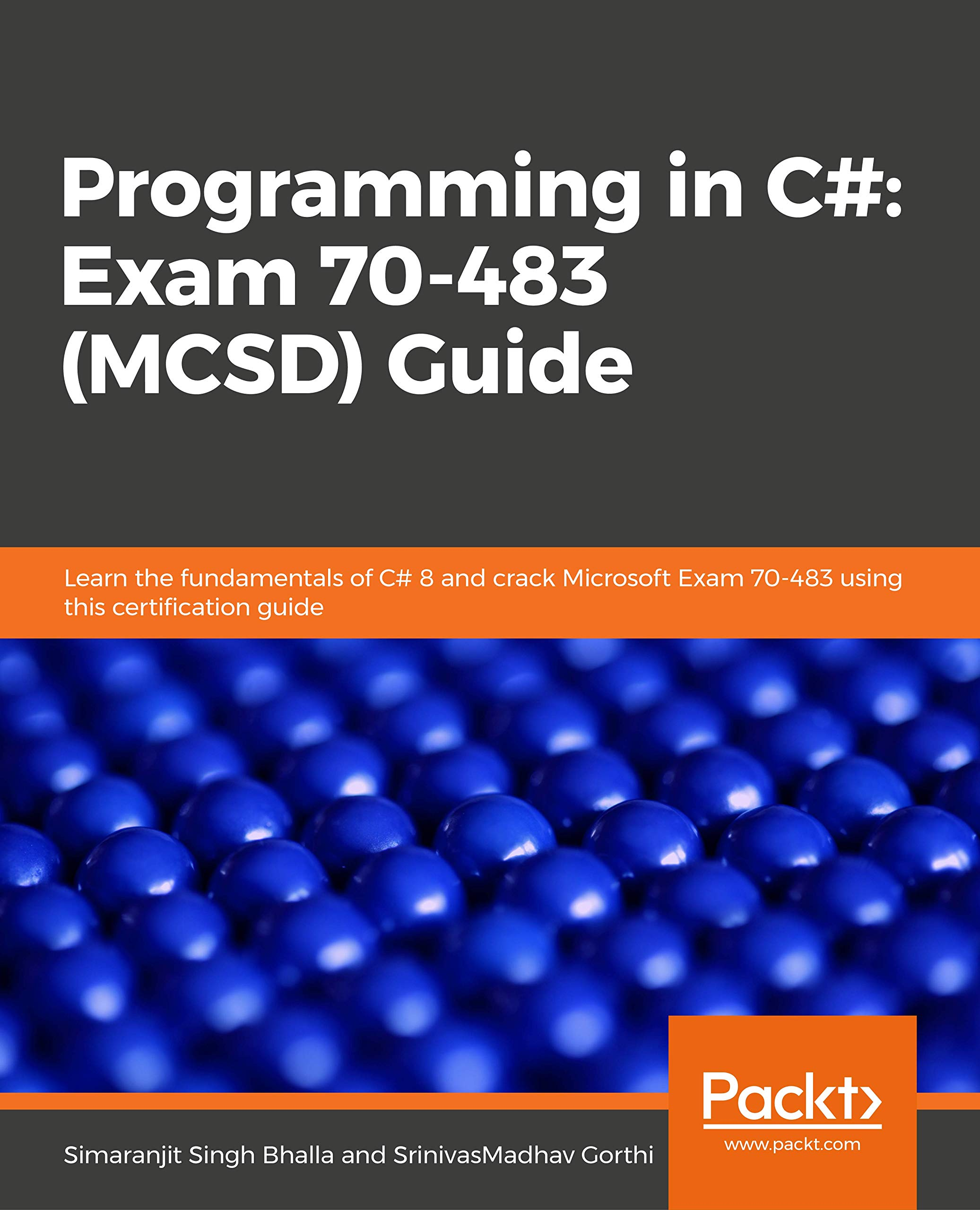 35bdcfbfd Programming in C   Exam 70-483 (MCSD) Guide  Learn the fundamentals of C  8  and crack Microsoft Exam 70-483 using this certification guide Paperback –  May 9 ...