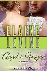 Angel and Wynn: A Red Team Wedding Novella Kindle Edition