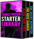 Thomas Fincham Starter Library: Close Your Eyes, The Rose Garden, & The Silent Reporter
