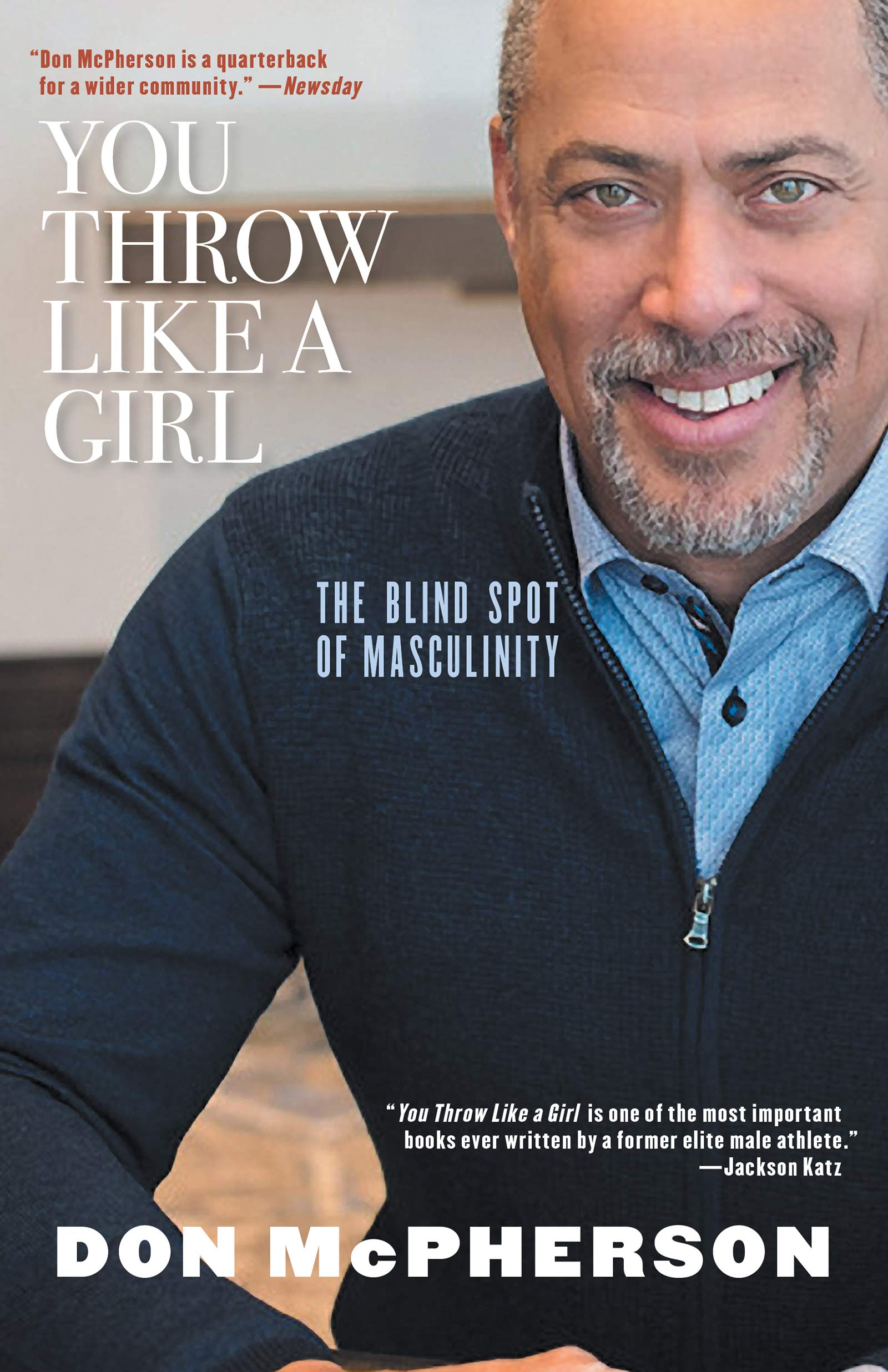 You Throw Like A Girl The Blind Spot Of Masculinity Mcpherson Don 9781617757051 Amazon Com Books