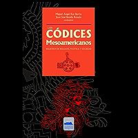 Los códices mesoamericanos: Registro de religión, política y sociedad (Spanish Edition)
