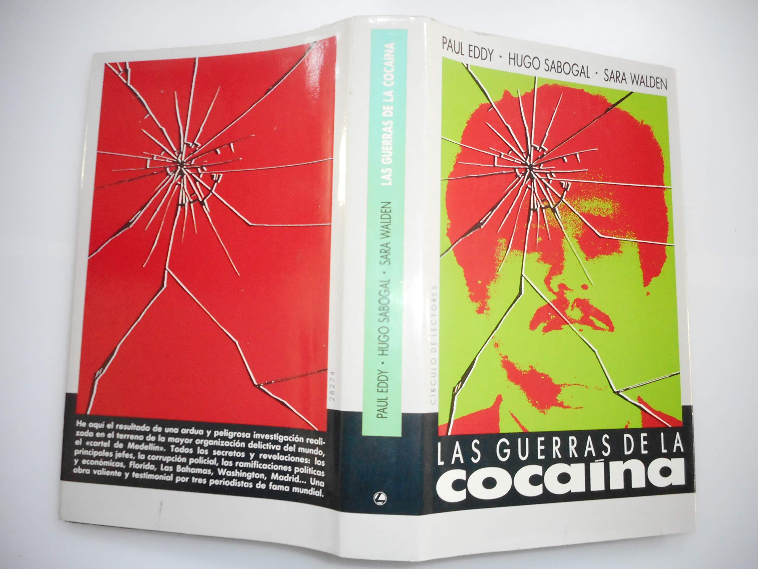 Las guerras de la cocaína.: Paul, Hugo SABOGAL y Sara WALDEN ...