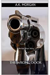 The Wrong Door: A thriller short story Kindle Edition