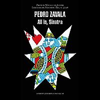 All in, Sinatra (Premio Mauricio Achar / Literatura Random House 2018)