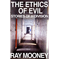 The Ethics of Evil: Stories of H Division