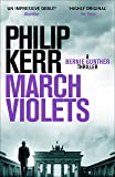 March Violets: Discover Bernie Gunther, 'one of the greatest anti-heroes ever written' (Lee Child) (English Edition)