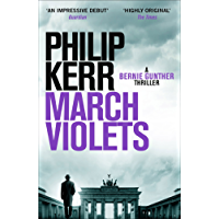 March Violets: Discover Bernie Gunther, 'one of the greatest anti-heroes ever written' (Lee Child)