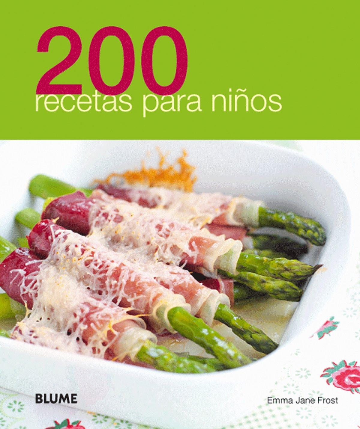 200 recetas para ninos (Spanish Edition): Emma Jane Frost: 9788480769556:  Amazon.com: Books