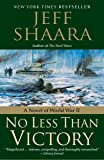 No Less Than Victory: A Novel of World War II: 3