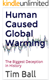 Human Caused Global Warming: The Biggest Deception in History