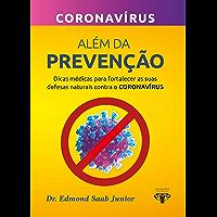 Além da prevenção: Dicas médicas para fortalecer as suas defesas naturais contra o CORONAVÍRUS