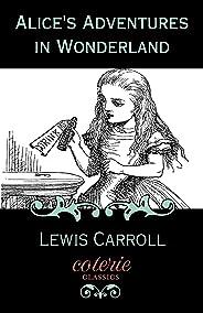 Alice's Adventures in Wonderland (Coterie Classics) (English Edition)
