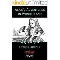 Alice's Adventures in Wonderland: 150th Anniversary Edition (Coterie Classics)