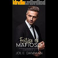 Feitiço do Mafioso: A Virgem Cobiçada pelo Viúvo (Clube da Máfia Livro 6)