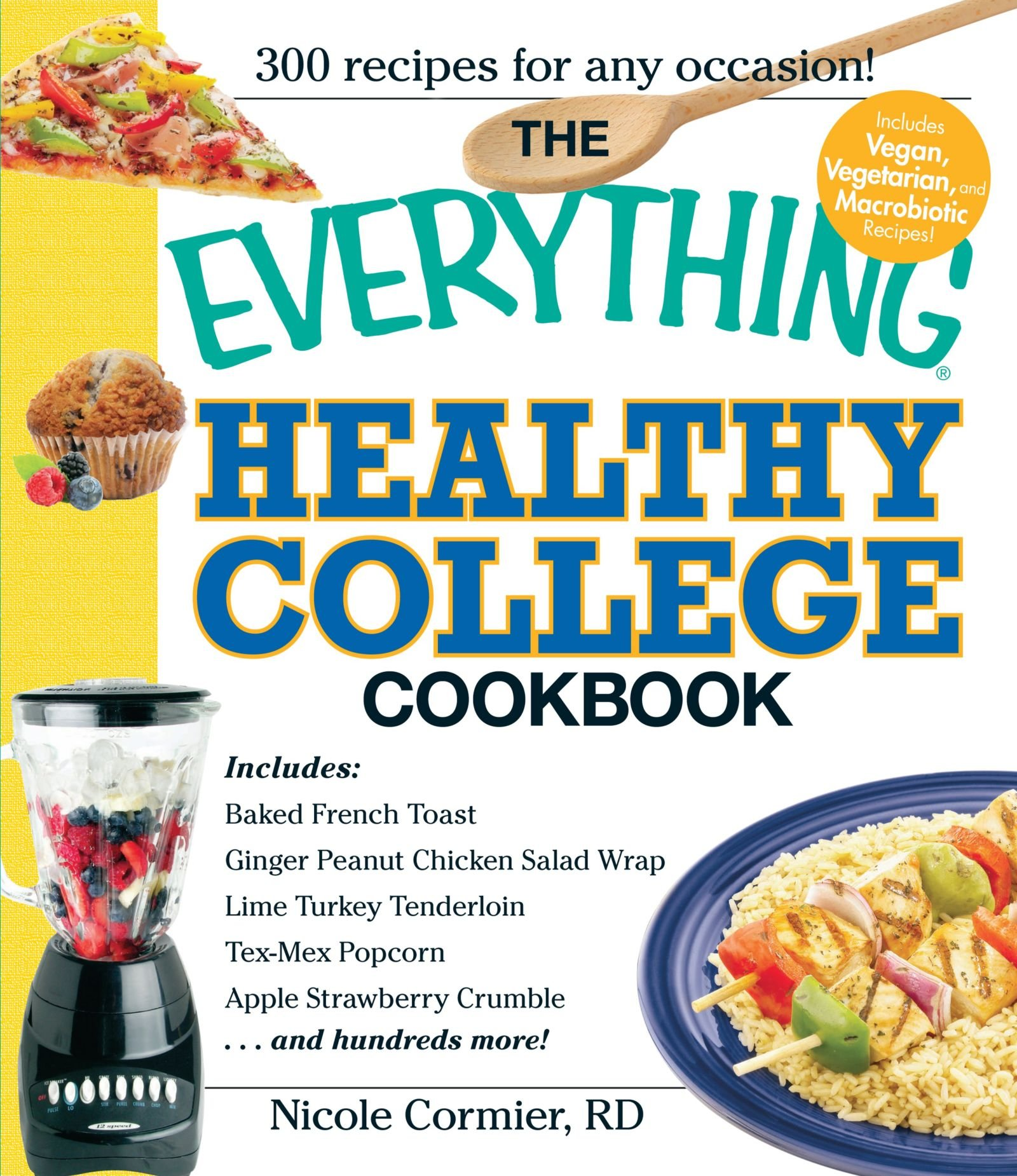 The everything healthy college cookbook nicole cormier the everything healthy college cookbook nicole cormier 0045079504110 amazon books forumfinder Gallery