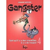 Gangster 04 : Tant qu'il y a des crevettes, il y a de l'espoir
