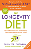 The Longevity Diet: Discover the New Science to Slow Ageing, Fight Disease and Manage Your Weight