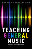 Teaching General Music: Approaches, Issues, and Viewpoints