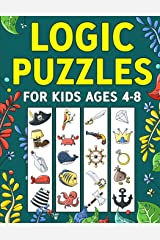 Logic Puzzles for Kids Ages 4-8: A Fun Educational Workbook To Practice Critical Thinking, Recognize Patterns, Sequences, Comparisons, and More! Paperback