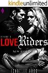 Love Riders [Livre 1]: (New Romance) (French Edition)
