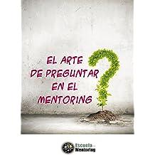 El arte de preguntar en el mentoring (Spanish Edition) Jul 3, 2014