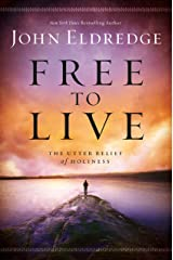 Free to Live: The Utter Relief of Holiness Kindle Edition