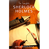 Arthur Conan Doyle: The Complete Sherlock Holmes (English Edition)