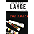 The Smack: A Novel