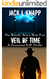 Veil of Time: A Paranormal-ESP Thriller (The Wizards Series Book 4)